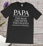 Papa the man the myth the legend father shirt