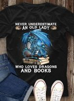 Never understimate an old lady who loves dragon and books tshirt