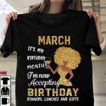 March it's my birthday month i'm now accepting birthday dinners lunches and gifts shirt