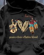 Peace love native blood hoodie