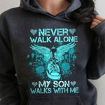Never Walk Alone My Son Walks With Me T-Shirt