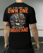 If You Dont Own One Youll Never Understand Pitbull Dog T-Shirt