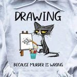 Drawing Because Murder Is Wrong Black Cat T-Shirt