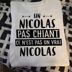 Un Nicolas Pas Chiant Cest Pas Un Vrai Nicolas T-Shirt
