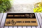 Welcome Home Have A Good Ride Welcome Doormat