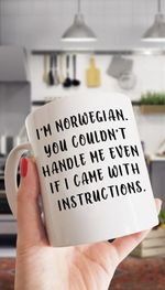 Im Norwegian You Couldnt Handle Me Even If I Came With Instructions Mug