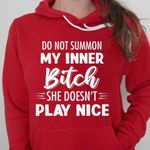 Do Not Summon My Inner B-Tch She Doesnt Play Nice Hoodie