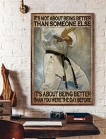Karate Its Not About Being Better Than Someone Else Its About Being Better Than You Were The Day Before Poster
