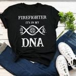 Firefighter Its In My Dna T-Shirt