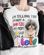 Im Telling Toy Im Not A Shih Tzu My Mom Said Im A Baby Tshirt