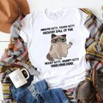 Annoyed Kitty Touchy Kitty Grouchy Ball Of Fur Moody Kitty Grumpy Kitty Cat T-Shirt
