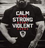 Viking calm mind strong heart violent hands shirt