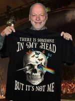 There is someone in my head but it's not me tshirt