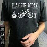 Plan for today coffee bike beer tshirt