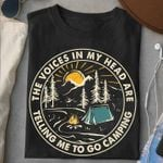 The voice in my head are telling me to go camping t-shirt