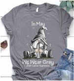 Gnomy in may we wear gray brain cancer prevention shirt
