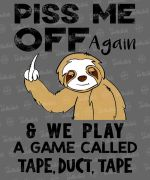 P-ss me off again & we play a game called tape duct tape sloth