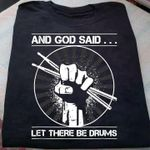 And god said let there be drums tshirt