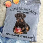 Coffee and rottweiler make me happy humans make my head hurt shirt