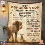 To my gorgeous son never forget that I love you I want you to believe deep in your heart I love you Dad blanket