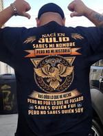 Naci en Julio sabes mi nombre pero no mi historia has dido lo que he hecho t-shirt