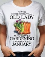 Never underestimate an old lady who loves gardening and was born in January t-shirt