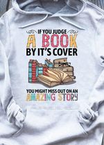 If you judge a book by it's cover you might miss out on an amazing story hoodie