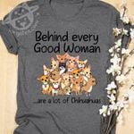 Behind every good woman are a lot of chihuahuas dog t-shirt