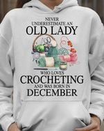 Never underestimate an old lady who loves crocheting and was born in December tshirt