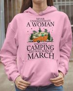 Never underestimate a woman who loves camping and was born in march t-shirt