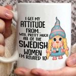 I get my attitude from well pretty much all of the swedish women mug