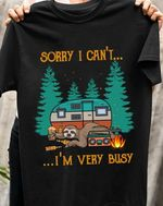 Sloth sorry i can't i'm very busy camping shirt