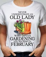 Never underestimate an old lady who loves gardening and was born in february t-shirt