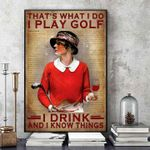 That's what I do I play gold I drink and I know things poster