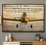 Agricultural aircraft while on this flight called life just remember the flight goes on farmer poster