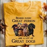 Dachshund behind every great person are a lot of great dogs shirt