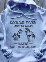 Dogs and horses make me happy humans make my head hurt hoodie