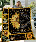 To My Mom You Are The World I Love You Your Daughter Sunflower.