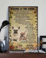 French Bulldog Wait At The Door I'll Be Waiting At The Door I Was Just A Pup When We First Met poster