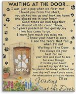 Dog Lovers Waiting At The Door I Just A Pup When We First Met Loved You From The Start Personalized poster