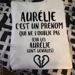 Aurelie c'est un prenom oui ne s'oublie pas (car les aurelie sont geniales) broken heart t-shirt