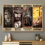 Be strong when you are weak be brave when you are scared jesus poster