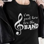 I'm just here for the band tshirt
