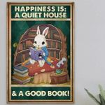 Happiness is a quite house & a good book poster