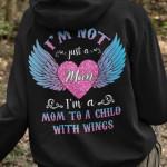 I'm not just a mom I'm a mom to a child with wings tshirt