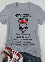 May girl hated by many loved by plenty tshirt
