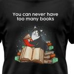 You can never have too many books tshirt
