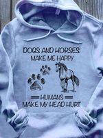 Dogs and horses make me happy humans make my head hurt tshirt