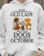 Never underestimate an old lady who loves dogs and was born in october tshirt