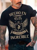 Hecho en 68 53 anos siendo ingreible tshirt